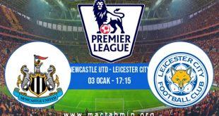 Newcastle Utd - Leicester City İddaa Analizi ve Tahmini 03 Ocak 2021