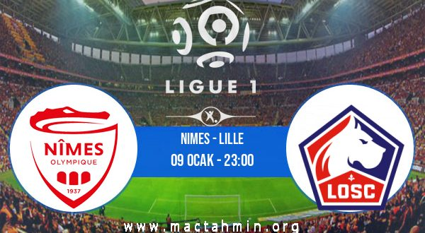 Nimes - Lille İddaa Analizi ve Tahmini 09 Ocak 2021