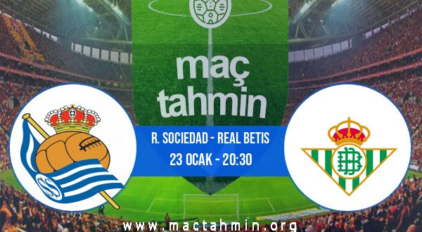 R. Sociedad - Real Betis İddaa Analizi ve Tahmini 23 Ocak 2021