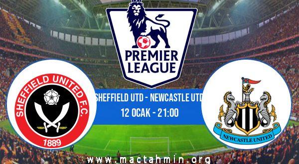 Sheffield Utd - Newcastle Utd İddaa Analizi ve Tahmini 12 Ocak 2021