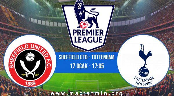 Sheffield Utd - Tottenham İddaa Analizi ve Tahmini 17 Ocak 2021