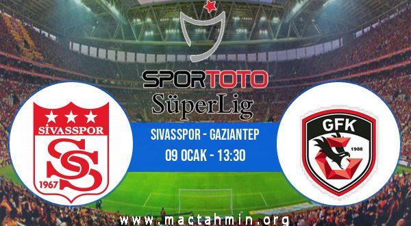 Sivasspor - Gaziantep İddaa Analizi ve Tahmini 09 Ocak 2021
