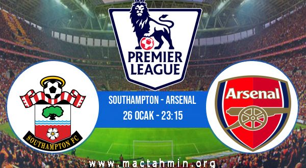 Southampton - Arsenal İddaa Analizi ve Tahmini 26 Ocak 2021