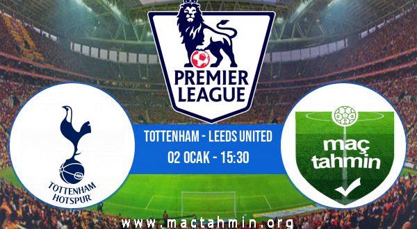 Tottenham - Leeds United İddaa Analizi ve Tahmini 02 Ocak 2021