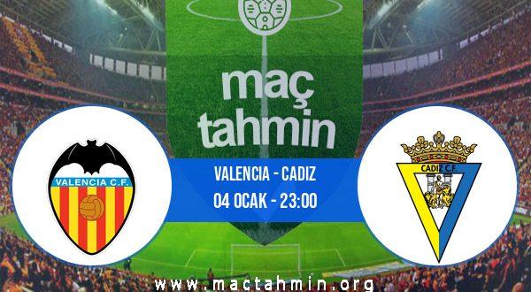 Valencia - Cadiz İddaa Analizi ve Tahmini 04 Ocak 2021