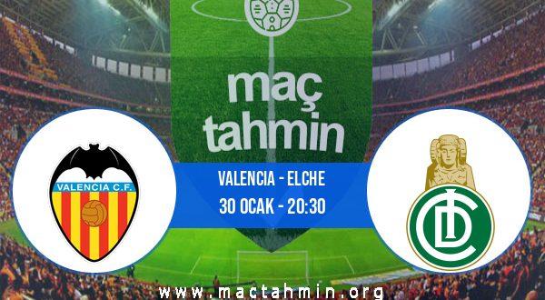 Valencia - Elche İddaa Analizi ve Tahmini 30 Ocak 2021