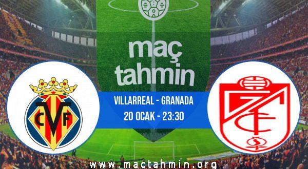 Villarreal - Granada İddaa Analizi ve Tahmini 20 Ocak 2021