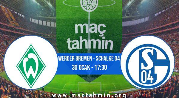 Werder Bremen - Schalke 04 İddaa Analizi ve Tahmini 30 Ocak 2021