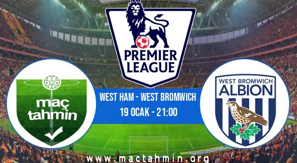 West Ham - West Bromwich İddaa Analizi ve Tahmini 19 Ocak 2021