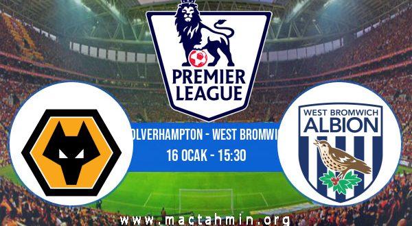Wolverhampton - West Bromwich İddaa Analizi ve Tahmini 16 Ocak 2021