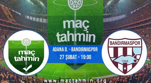 Adana D. - Bandırmaspor İddaa Analizi ve Tahmini 27 Şubat 2021