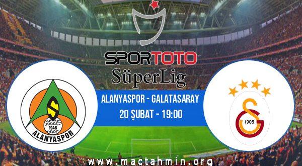 Alanyaspor - Galatasaray İddaa Analizi ve Tahmini 20 Şubat 2021
