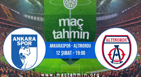 Ankaraspor - Altınordu İddaa Analizi ve Tahmini 12 Şubat 2021