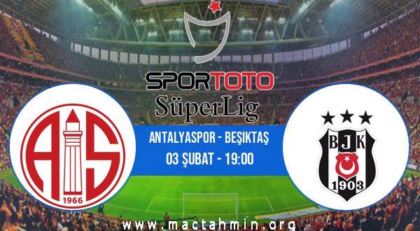 Antalyaspor - Beşiktaş İddaa Analizi ve Tahmini 03 Şubat 2021