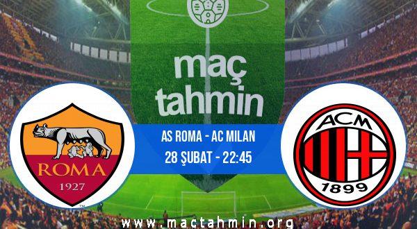AS Roma - AC Milan İddaa Analizi ve Tahmini 28 Şubat 2021