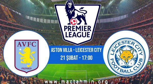 Aston Villa - Leicester City İddaa Analizi ve Tahmini 21 Şubat 2021