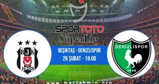 Beşiktaş - Denizlispor İddaa Analizi ve Tahmini 26 Şubat 2021