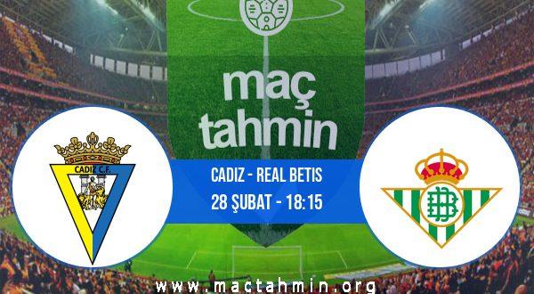 Cadiz - Real Betis İddaa Analizi ve Tahmini 28 Şubat 2021