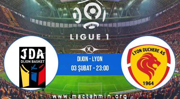 Dijon - Lyon İddaa Analizi ve Tahmini 03 Şubat 2021