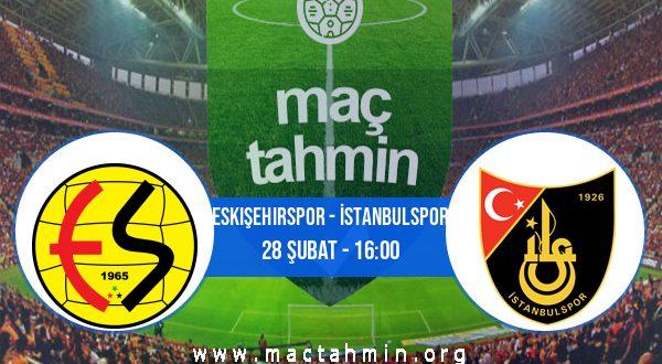 Eskişehirspor - İstanbulspor İddaa Analizi ve Tahmini 28 Şubat 2021