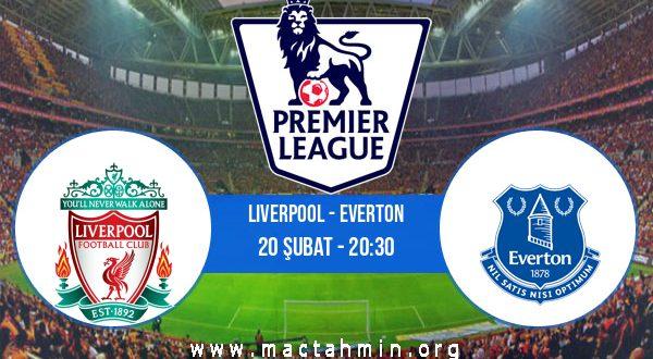 Liverpool - Everton İddaa Analizi ve Tahmini 20 Şubat 2021