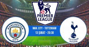 Man. City - Tottenham İddaa Analizi ve Tahmini 13 Şubat 2021
