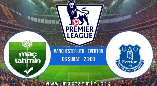 Manchester Utd - Everton İddaa Analizi ve Tahmini 06 Şubat 2021