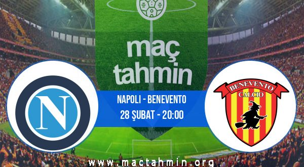 Napoli - Benevento İddaa Analizi ve Tahmini 28 Şubat 2021