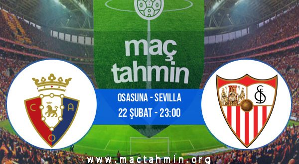 Osasuna - Sevilla İddaa Analizi ve Tahmini 22 Şubat 2021