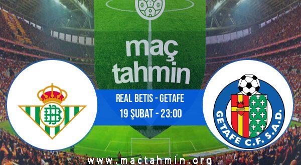 Real Betis - Getafe İddaa Analizi ve Tahmini 19 Şubat 2021
