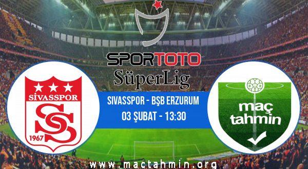 Sivasspor - Bşb Erzurum İddaa Analizi ve Tahmini 03 Şubat 2021