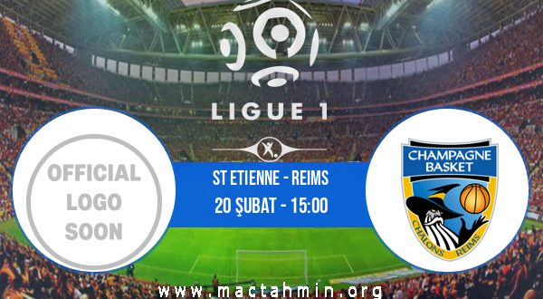 St Etienne - Reims İddaa Analizi ve Tahmini 20 Şubat 2021