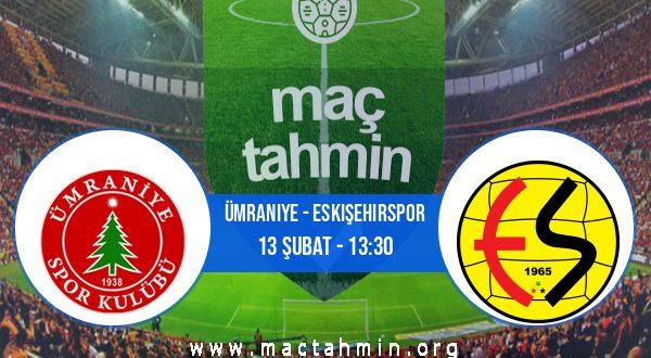 Ümraniye - Eskişehirspor İddaa Analizi ve Tahmini 13 Şubat 2021