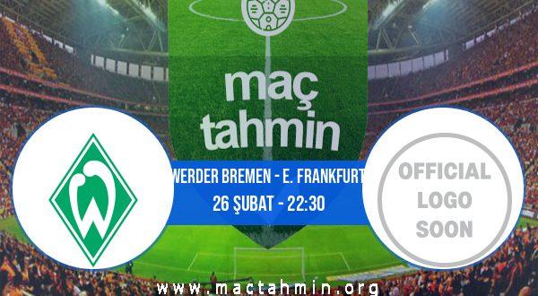 Werder Bremen - E. Frankfurt İddaa Analizi ve Tahmini 26 Şubat 2021