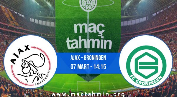 Ajax - Groningen İddaa Analizi ve Tahmini 07 Mart 2021