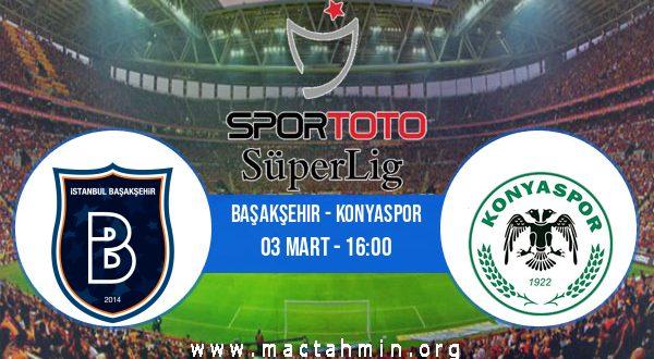 Başakşehir - Konyaspor İddaa Analizi ve Tahmini 03 Mart 2021