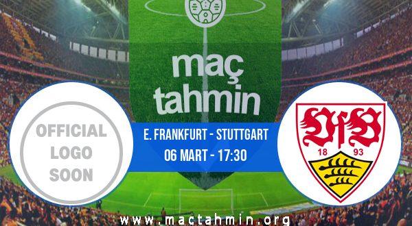 E. Frankfurt - Stuttgart İddaa Analizi ve Tahmini 06 Mart 2021