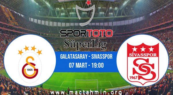 Galatasaray - Sivasspor İddaa Analizi ve Tahmini 07 Mart 2021