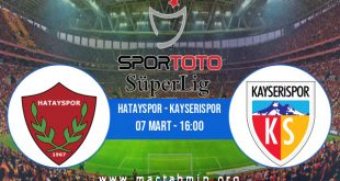 Hatayspor - Kayserispor İddaa Analizi ve Tahmini 07 Mart 2021