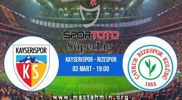 Kayserispor - Rizespor İddaa Analizi ve Tahmini 03 Mart 2021