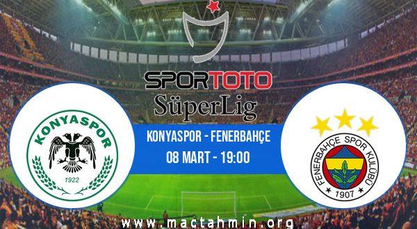 Konyaspor - Fenerbahçe İddaa Analizi ve Tahmini 08 Mart 2021