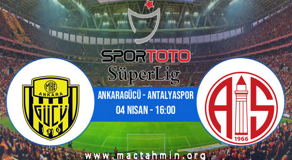 Ankaragücü - Antalyaspor İddaa Analizi ve Tahmini 04 Nisan 2021