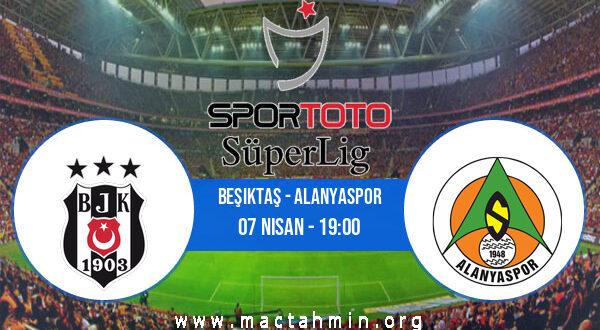 Beşiktaş - Alanyaspor İddaa Analizi ve Tahmini 07 Nisan 2021