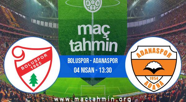 Boluspor - Adanaspor İddaa Analizi ve Tahmini 04 Nisan 2021