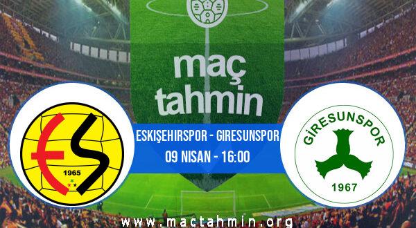 Eskişehirspor - Giresunspor İddaa Analizi ve Tahmini 09 Nisan 2021