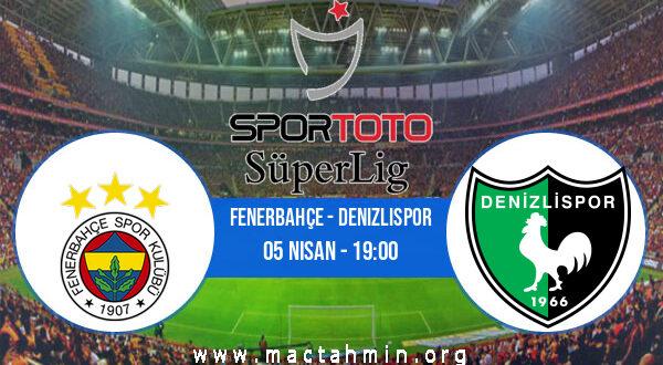 Fenerbahçe - Denizlispor İddaa Analizi ve Tahmini 05 Nisan 2021