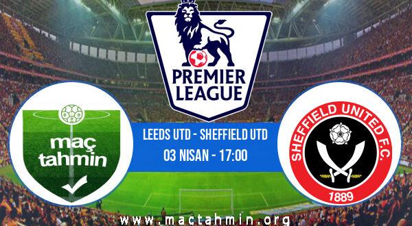 Leeds Utd - Sheffield Utd İddaa Analizi ve Tahmini 03 Nisan 2021