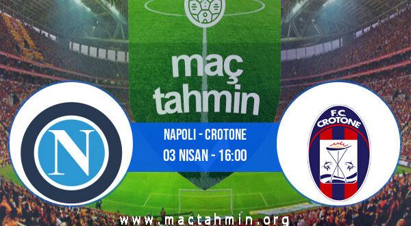 Napoli - Crotone İddaa Analizi ve Tahmini 03 Nisan 2021