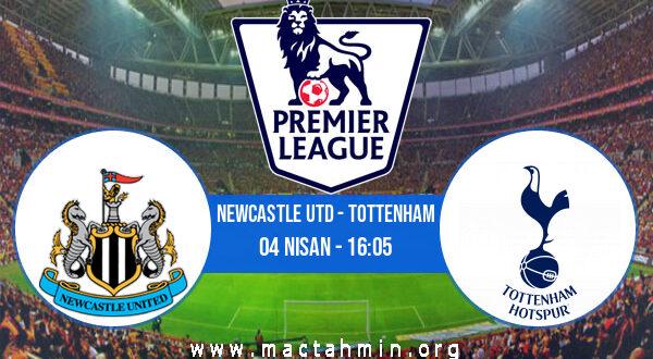 Newcastle Utd - Tottenham İddaa Analizi ve Tahmini 04 Nisan 2021