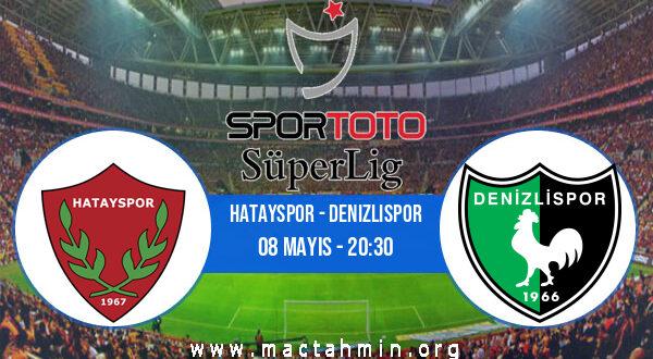 Hatayspor - Denizlispor İddaa Analizi ve Tahmini 08 Mayıs 2021